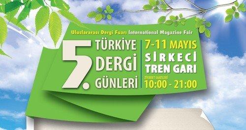 5.Türkiye Dergi Günleri Başlıyor!
