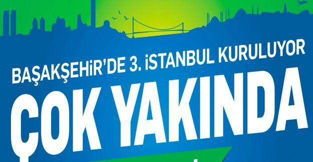 Başakşehir'e 3. İstanbul Kurulacak