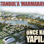 'Kanal İstanbul'a'Marmaray' modeli!